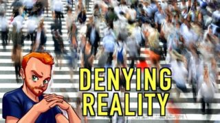 The Consequences of Denying Reality