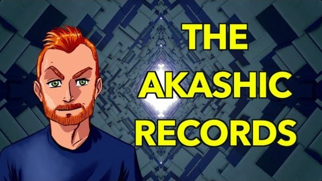 The Nature of Reality: The Akashic Records