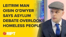 Asylum Debate Overlooks Ireland's Homeless Crisis – Oisín O'Dwyer