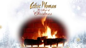 Celtic Woman – Deck The Halls – Official Holiday Yule Log