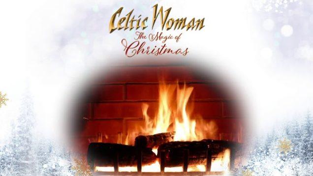 Celtic Woman – Dia Do Bheatha – Official Holiday Yule Log