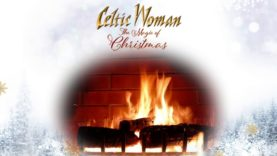Celtic Woman – Do You Hear What I Hear – Official Holiday Yule Log
