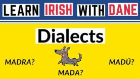 Irish Language Dialects – Some Differences Clearly Explained