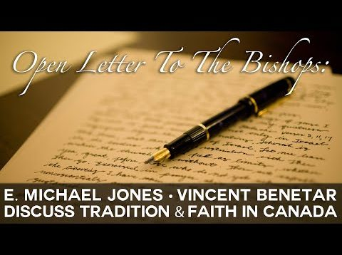 Open Letter to the French Canadian Bishops: E. Michael Jones and Co-Signer Vincent Benetar