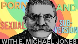 Pornography and Sexual Subversion – E. Michael Jones