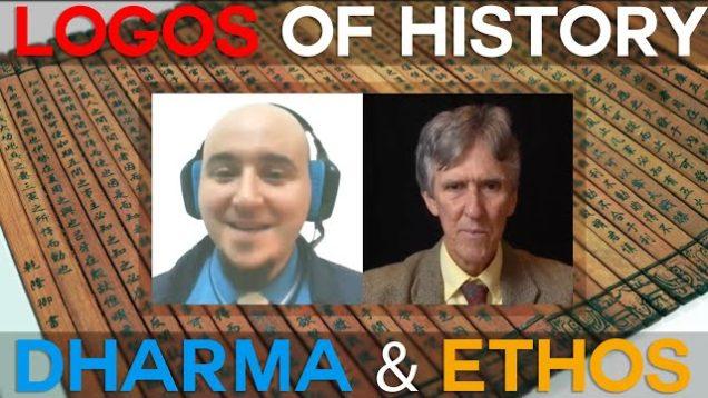 The Logos of History, Dharma and Ethos – EMJ + Ethos Ananda