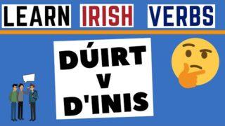 Irish Verbs Made Easy – Dúirt & D'inis
