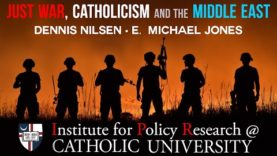 Just War, Catholicism and the Middle East – Institute for Policy Research with E. Michael Jones