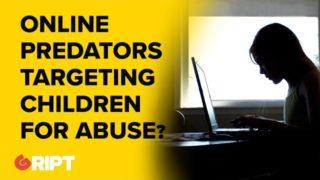 Online predators targeting children for abuse #gript