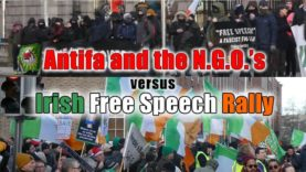 Antifa & the NGOs Versus Irish Free Speech Rally
