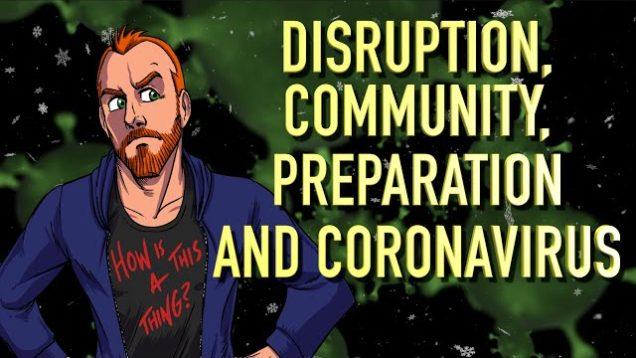 Disruption, Community, Preparation and the Coronavirus (COVID-19)