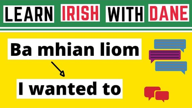 How To Say I Wanted To In Irish
