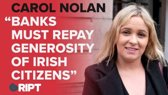 Carol Nolan, Ind TD Laois-Offaly, says the banks must repay the generosity of the Irish taxpayers