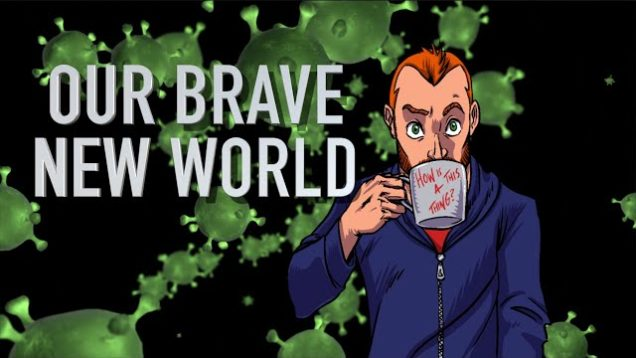 Our Brave New World (With John Waters)