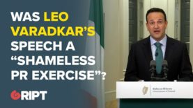 "Was Leo Varadkar's speech a ""shameless PR exercise""?"