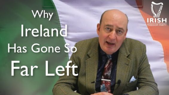 Why has Ireland gone so far to the Left? | Michael Leahy IFP Vice Chairperson