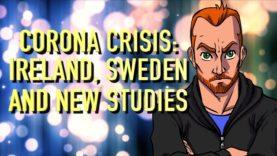 Corona Crisis: Ireland, Sweden and New Studies