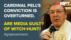 GUILTY: Media must atone for Witch-Hunt as Pell Finally Released