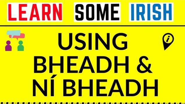 What Does Bheadh Mean In Irish?