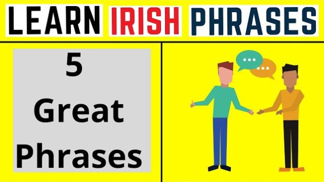 How To Speak Irish – Conversational Phrases