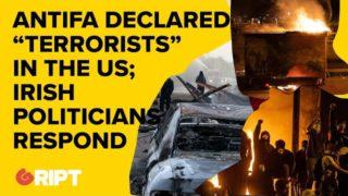 """Antifa declared """"terrorists"""" in the US, Irish politicians respond"""