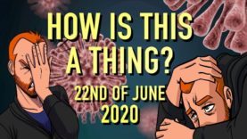 How is This a Thing? 22nd of June 2020