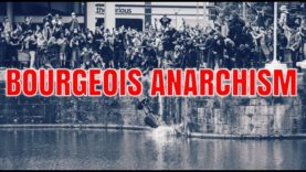 The Rise Of Bourgeois Anarchism